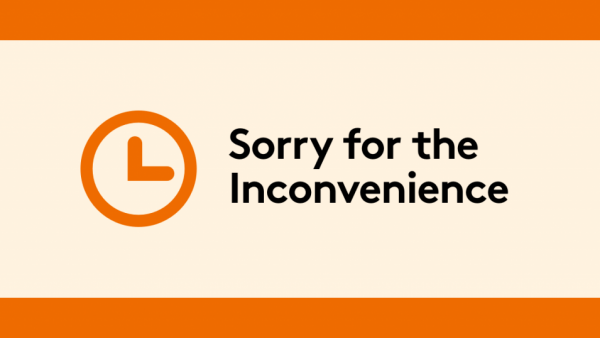 Sorry for Inconvenience