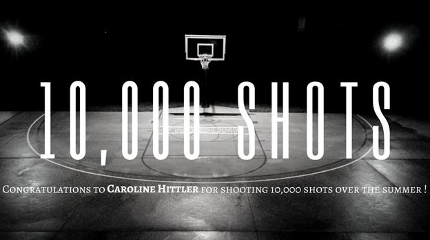 Caroline Hittler Makes 10,000 Shots This Summer