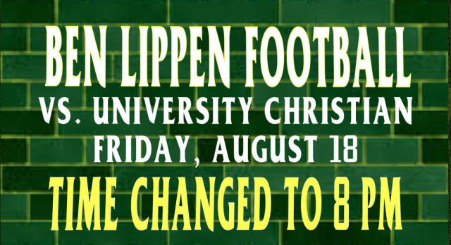 TIME CHANGE: Friday's Home Football Game vs. University Christian now has an 8 PM start
