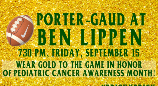 Wear GOLD Friday Night at the Porter-Gaud at Ben Lippen Football Game.
