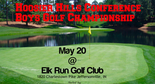 Hoosier Hills Conference Boys Golf Championship set for May 20!