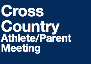 Cross Country Athlete:Parent Meeting
