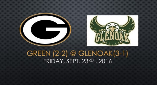 Week 5 Football: Green @ GlenOak Game Information