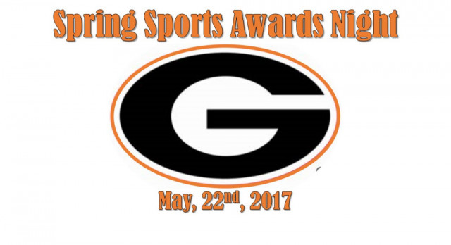 GHS Spring Sports Awards Night: May 22nd, 2017 @ 7pm