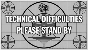 Technical Difficulties - Please SB-small