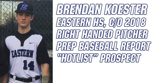2018 Brendan Koester, hot pitching prospect
