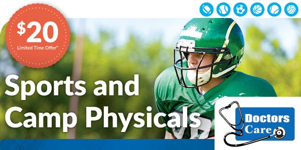 Sports physicals- $20 at Doctors Care