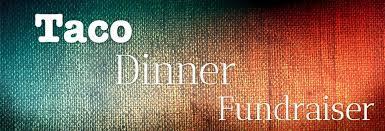 Taco Dinner Fundraiser