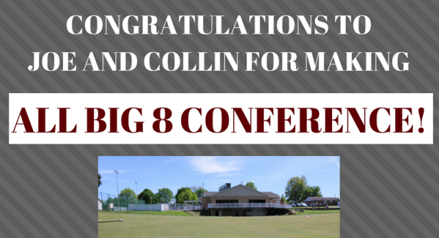 Congratulations to Joe and Collin for making ALL BIG 8 CONFERENCE