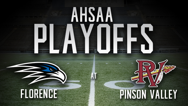 AHSAA PLAYOFFS: Florence @ Pinson Valley - This is the home of ...