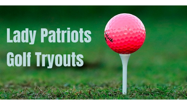 Lady Patriots Golf Team Tryouts