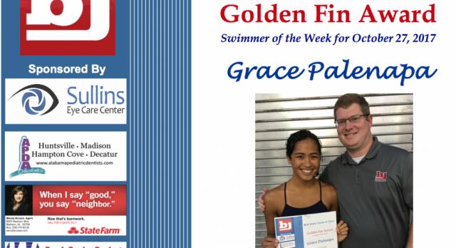 The Bob Jones Swim & Dive Golden Fin Award winner for October 27th is Grace Palenapa!