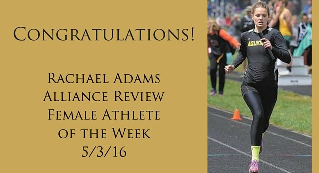 Rachael Adams – Alliance Review Female Athlete of the Week 5-3-16