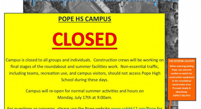 Pope Campus Closed June 30th-July 16th