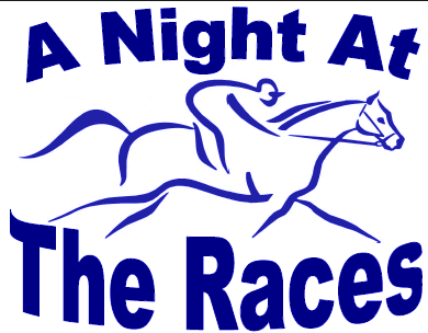 """Night at the Races"" information (Aug. 2nd, 6pm at the Elks)"