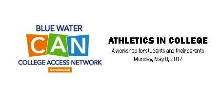"WORKSHOP: ""ATHLETICS IN COLLEGE"" – for students and their parents 5/8/17"