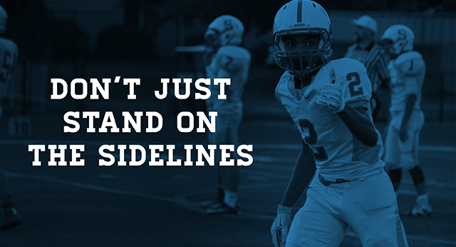 Don't Just Stand on the Sidelines