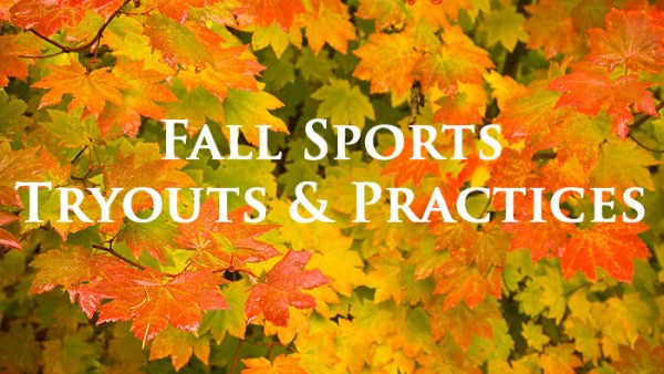 Fall Sports Tryouts – August 9th!