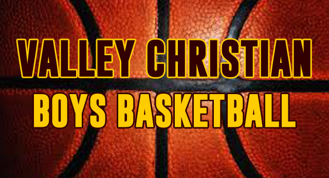 Valley Christian/Cerritos Boys Varsity Basketball beat Palm Springs – CIF 1st Round 73-69