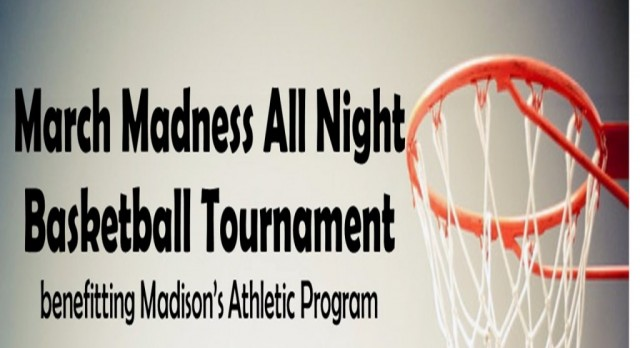 March Madness-All Night Basketball Tournament March, 25