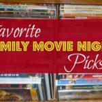 Favorite Family Movie Night Picks!