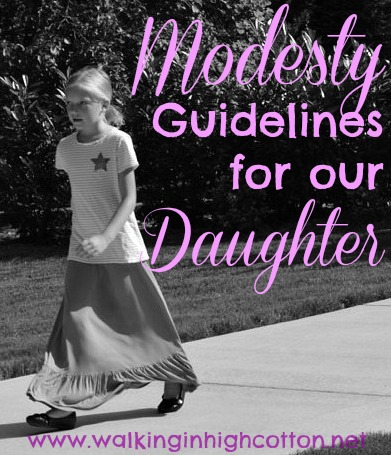 Modesty Guidelines for our Daughter {via www.walkinginhighcotton.net} Specific clothing guidelines we use with our Ladybug, from shopping to dressing to gifts.