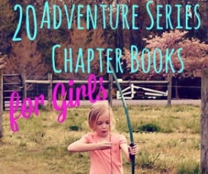 Adventure Series Chapter Books for Girls