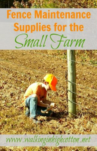 A post about mending fences and a list of regular maintenance supplies for fence work on the small farm via Walking in High Cotton