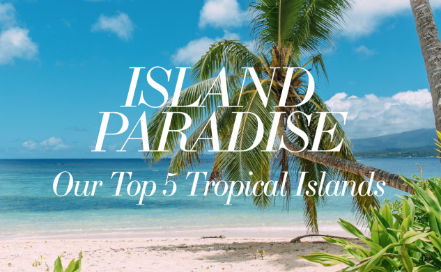 Paradise Islands: Top five tropical getaways