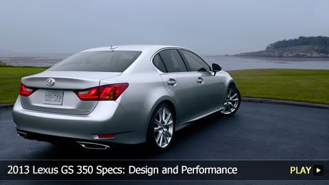 2013 Lexus GS 350 Specs: Design and Performance