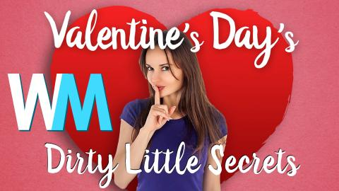 Valentine's Day's Dirty Little Secrets!