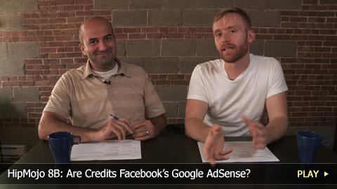 HipMojo 8B: Are Credits Facebook's Google AdSense