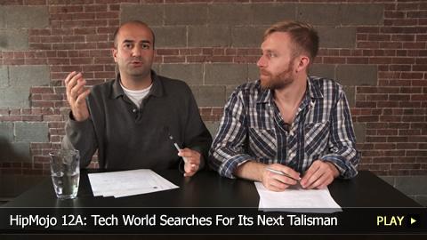 HipMojo 12A: Tech World Searches For Its Next Talisman