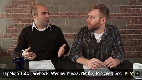 HipMojo 16C: Facebook, Wenner Media, Netflix, Microsoft Socl, CEO pay