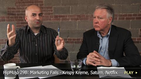HipMojo 29B: Marketing Fails - Krispy Kreme, Saturn, Netflix
