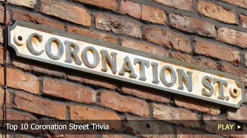 Top 10 Coronation Street Trivia