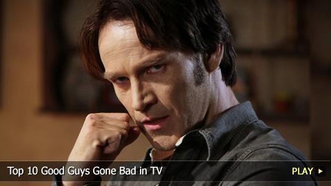 Top 10 Good Guys Gone Bad in TV
