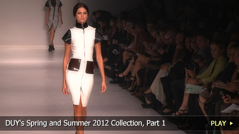 DUY's Spring and Summer 2012 Collection, Part 1