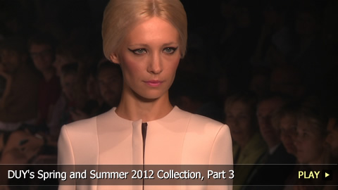 DUY's Spring and Summer 2012 Collection, Part 3