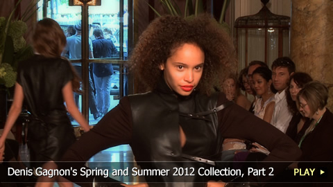 Denis Gagnon's Spring and Summer 2012 Collection, Part 2