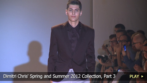 Dimitri Chris' Spring and Summer 2012 Collection, Part 3