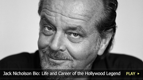 Jack Nicholson Bio: Life and Career of the Hollywood Legend