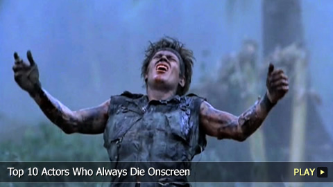 Top 10 Actors Who Always Die Onscreen