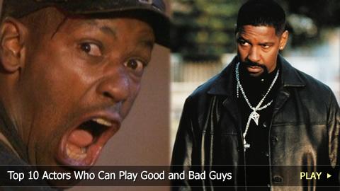 Top 10 Actors Who Can Play Good and Bad Guys