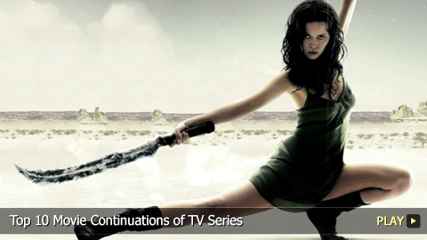 Top 10 Movie Continuations of TV Series