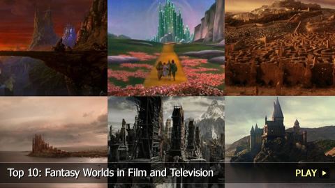 Top 10 Fantasy Worlds in Film and Television