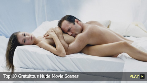 Top 10 Gratuitous Nude Movie Scenes