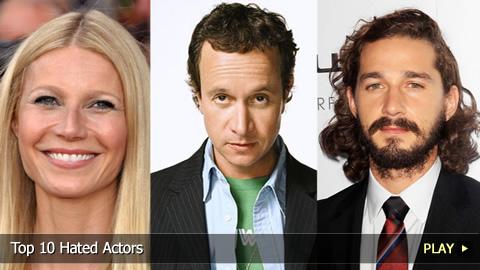 Top 10 Hated Actors