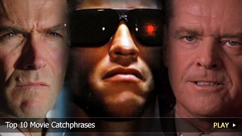 Top 10 Movie Catchphrases