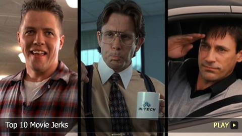 Top 10 Movie Jerks